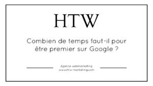 Combien de temps faut-il pour être premier sur Google ?