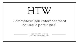 Commencer son référencement naturel à partir de 0 avec votre agence de référencement naturel à Lyon